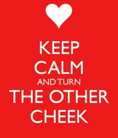 keep-calm-and-turn-the-other-cheek-2